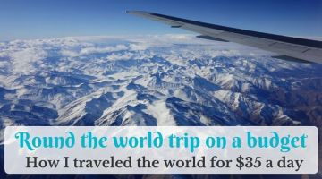 Round the world trip on a budget: my travel cost