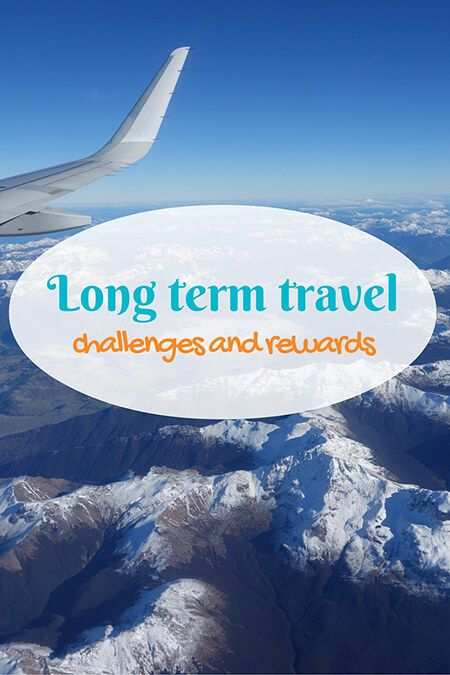Long term travel: challenges and rewards