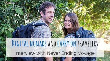 Digital nomads and carry on travelers, interview with Never Ending Voyage