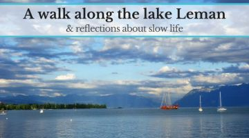A walk along the lake Leman: reflections about slow life