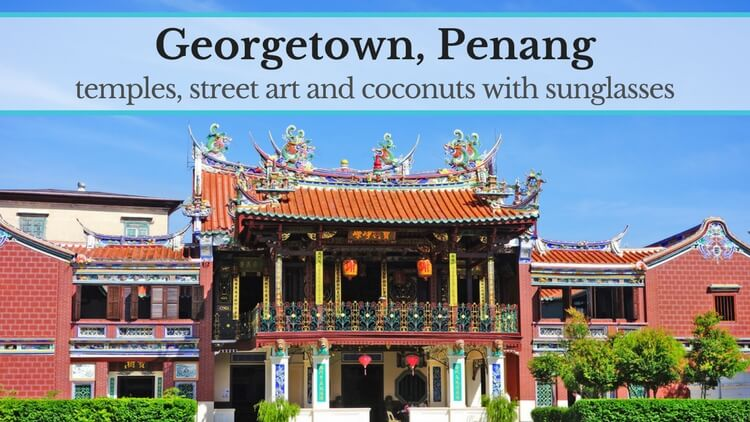Georgetown, Penang: highlights and meetings with people