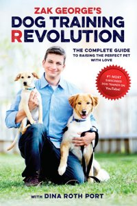 Zak George's Dog Training Revolution: The Complete Guide to Raising the Perfect Dog with Love