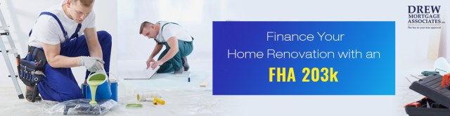 Finance Your Home Renovation With An Fha 203k Mortgage Loan