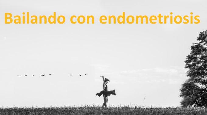 Bailando con endometriosis