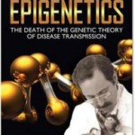 Epigenetics – The Death of the Genetic Theory of Disease Transmission