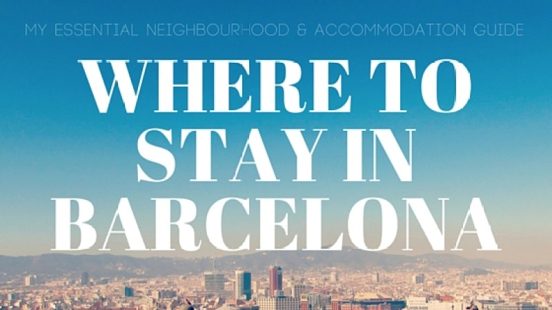 Ben Holbrook's inside guide to the best neighbourhoods and accommodation in Bacelona