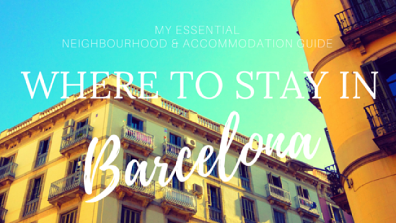 Read my essential Barcelona accommodation guide