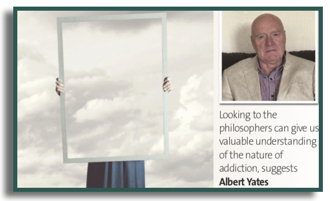 Albert Yates discusses what philosophers teach us about addiction?