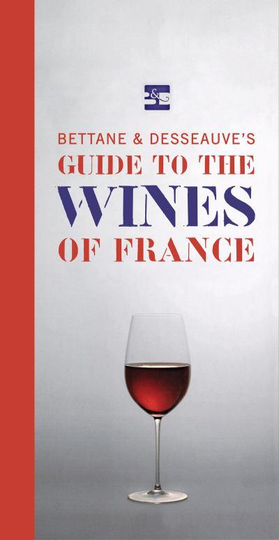 Bettane & Desseauve's Guide to the Wines of France