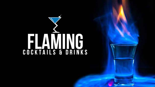 Flaming Cocktails & Shots
