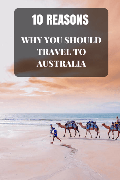 Why Travel to Australia? These 10 reasons will have you convinced: there is no place like Australia!