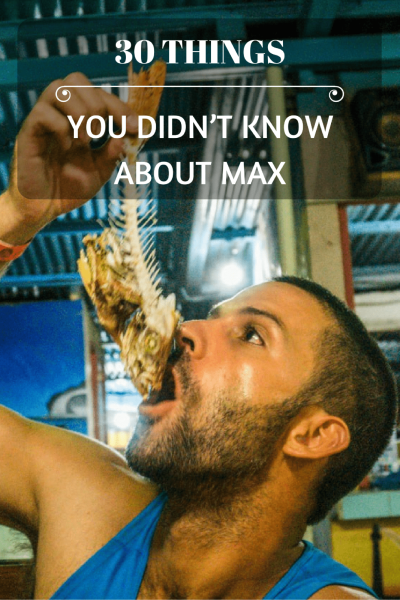 30 Things You Didn't Know About Max