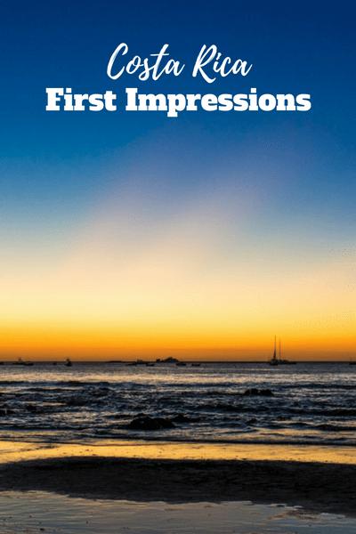 Costa Rica: First Impressions