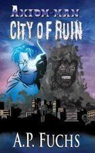 Axiom-man: City of Ruin