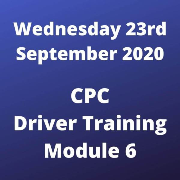 CPC Driver Training Module 6 Wednesday 23 September 2020