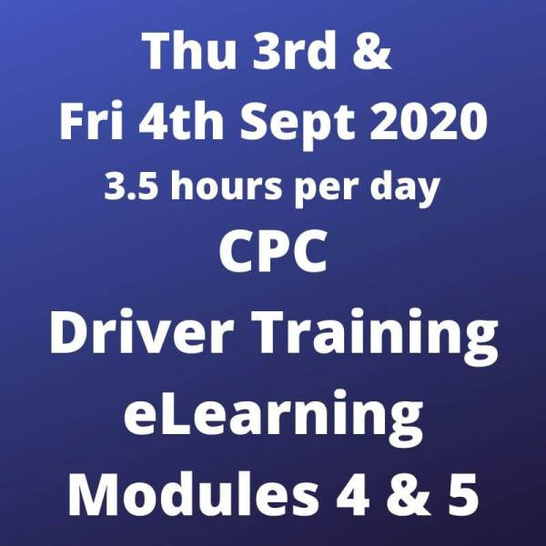 Driver CPC Training Modules 4 and 5 Online 3 and 4 September 2020