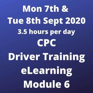 Driver CPC Training Module 6 Online 7 and 8 September 2020