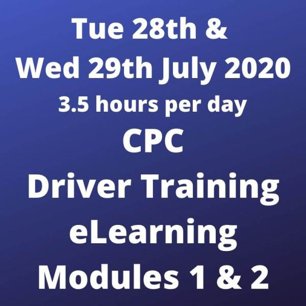 Driver CPC Training Modules 1 and 2 Online 28 and 29 July 2020