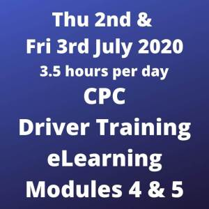 Driver CPC Training Modules 4 and 5 Online 3 and 4 July 2020