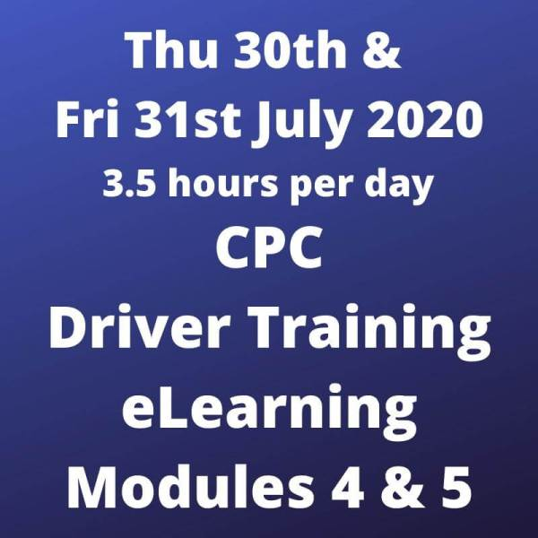 Driver CPC Training Modules 4 and 5 Online 30 and 31 July 2020