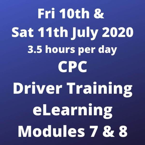 Driver CPC Training Modules 7 and 8 Online 10 and 11 July 2020