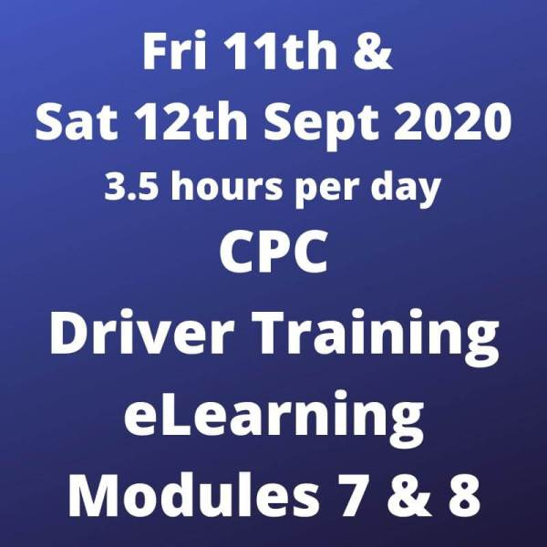Driver CPC Training Modules 7 and 8 Online 11 and 12 Sept 2020