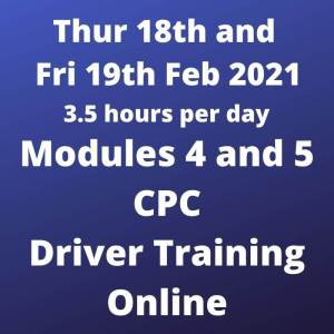 Driver CPC Training Modules 4 and 5 Online 18 and 19 February 2021