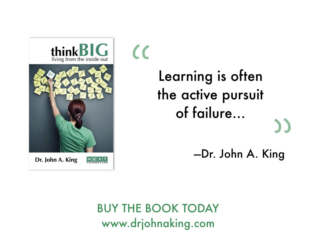 Learning is often the active pursuit of failure #drjohnaking