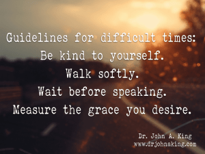 Guidlines for Difficult Times #drjohnaking #poetry