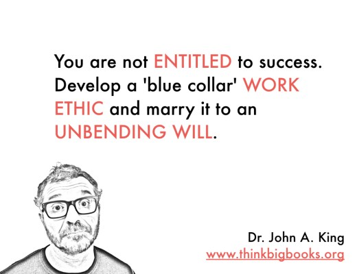 Work Ethic #drjohnaking #thinkbigbooks