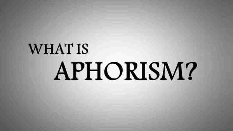 Aphorism – Definition, Examples and Quotes of Aphorism