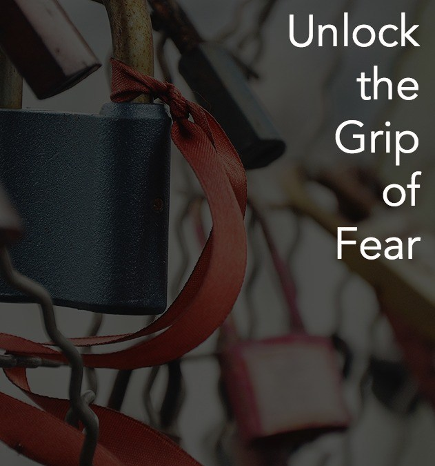 3 Kinds Of Fear And How To Unlock Their Grip