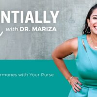 Essentially You Podcast 029: Balance Your Hormones with Your Purse with Dr. Mariza