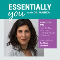 Essentially-You-Podcast-Ep-75-Feature-Image-Maya-Shetreat