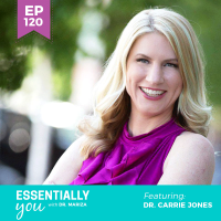 Essentially-You-podcast-ep-120-dr-Dr.-Carrie-Jones-sq