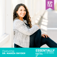 Essentially-You-podcast-ep-132-dr-mariza-snyder