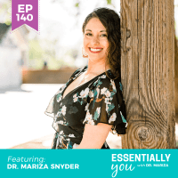 Essentially-You-podcast-ep-140-dr-mariza-snyder-sq