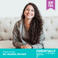 Essentially-You-podcast-ep-155-dr-mariza-snyder