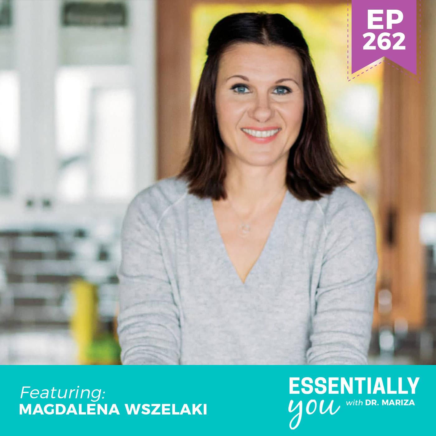 #262: Overcoming Estrogen Dominance at Any Age with Magdalena Wszelaki