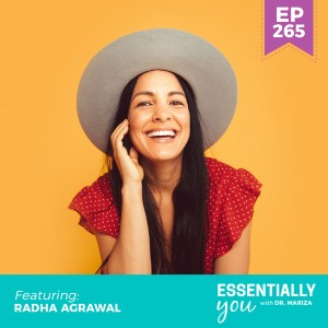 #265: How to Practice Joy in a Time of Adversity and Release Your Happy Brain Chemicals with Radha Agrawal
