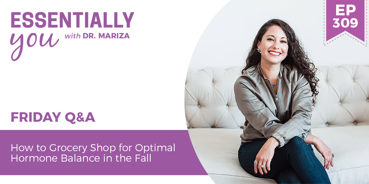 #309: How to Grocery Shop for Optimal Hormone Balance in the Fall