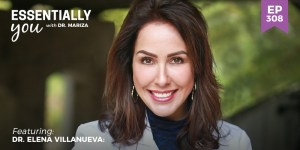 #308: What Is Trauma and How Does It Make Us Sick? with Dr. Elena Villanueva