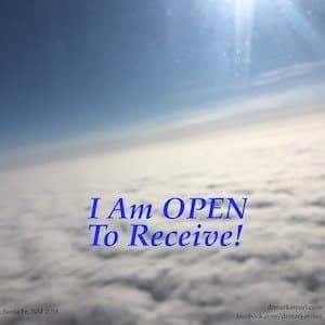I Am Open To Receive!