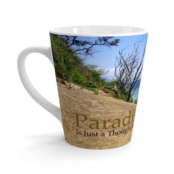 Paradise Is Just a Thought Away -Latte mug 1