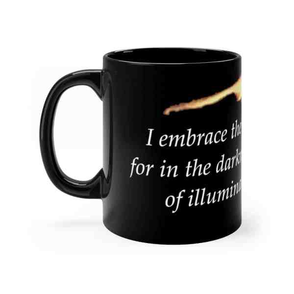 I embrace the storms in my life... -Inspirational Ceramic Mug 11oz 1