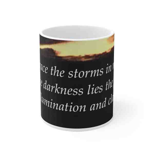 I embrace the storms in my life... -Inspirational Ceramic Mug 2