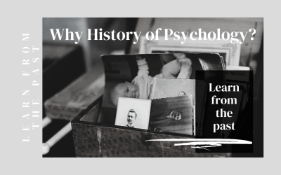 Why History of Psychology?
