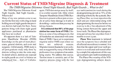 Current Status of TMD/Migraine Diagnosis & Treatment - The TMD/Migraine Dilemma: Good Night Guards, Bad Night Guards… What to do?