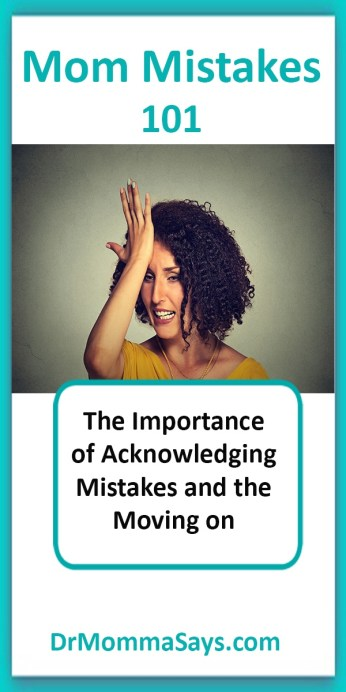 Dr. Momma highlights that mom mistakes will happen during parenting and the importance of not defending them but acknowledging them before moving on.