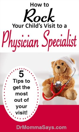 Dr. Momma discusses what parents can expect from an interaction with a specialist physician and highlights the best way to get the most from the visit